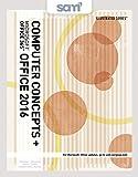 Paquete: Illustrated Computer Concepts y Microsoft Office 365 y Office 2016 + LMS Integrated SAM 365 & 2016 Evaluaciones, capacitaciones y proyectos con 1 tarjeta de acceso impreso MindTap Reader