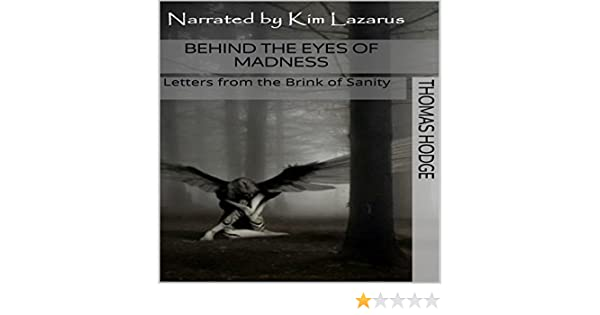 Amazon Behind The Eyes Of Madness Letters From The Brink Of