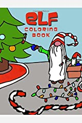 Elf Coloring Book: Holiday Christmas Elves Coloring Book for Kids (Elite Coloring Book) Paperback