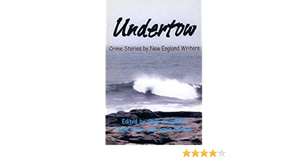 Undertow Crime Stories By New England Writers By Skye Alexander