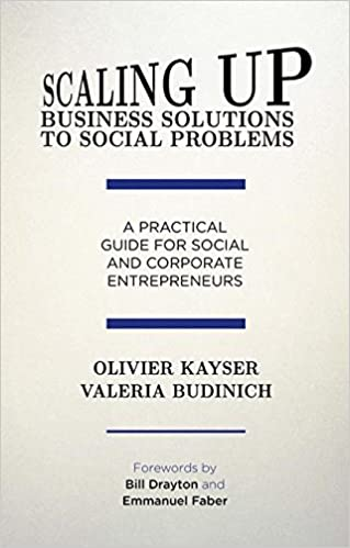Scaling up business solutions to social problems a practical guide scaling up business solutions to social problems a practical guide for social and corporate entrepreneurs olivier kayser maria valeria budinich fandeluxe Image collections