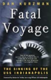 Front cover for the book Fatal Voyage: The Sinking of the USS Indianapolis by Dan Kurzman