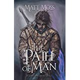 The Path of Man: An Epic Fantasy Adventure (The Soul Stone Trilogy Book 1)