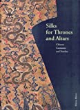 Silks for Thrones and Altars, John E. Vollmer, 2951883617