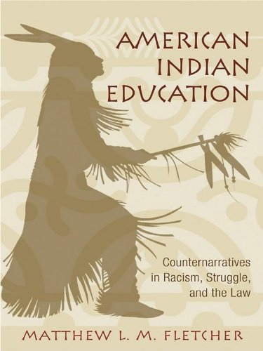 American Indian Education: Counternarratives in Racism, Struggle, and the Law (The Critical Educator)