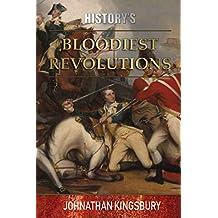 History's Bloodiest Revolutions