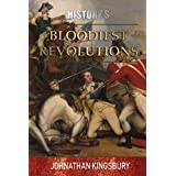 History's Bloodiest Revolutions