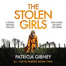 The Stolen Girls: Detective Lottie Parker, Book 2 Audiobook by Patricia Gibney Narrated by Michele Moran