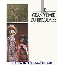 Le grand livre du Bricolage (French Edition)