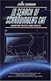 In Search of Schrodinger's Cat : Quantum Physics and Reality, Gribbin, John, 0553341030
