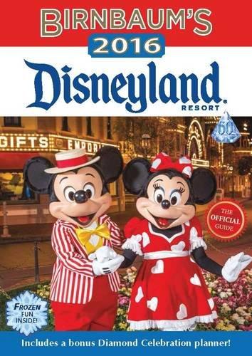 Birnbaum's 2016 Disneyland Resort: The Official Guide (Birnbaum Guides)
