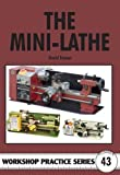 img - for The Mini-lathe (Workshop Practice) by David Fenner (2009-01-30) book / textbook / text book