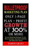 img - for Bulletproof Marketing Plan: Only 1-Page Plan = Profit Growth At 300% Or More book / textbook / text book