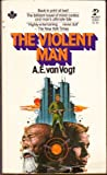 The Violent Man, A. E. Van Vogt, 0671820044