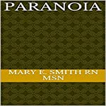 Paranoia | Mary E. Smith - RN MSN
