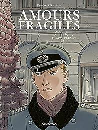 Amours fragiles, tome 7 : En finir... par Philippe Richelle