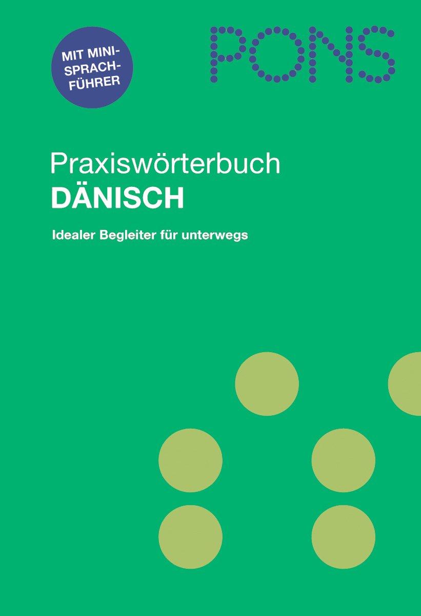 PONS Praxiswörterbuch Dänisch: Dänisch-Deutsch/Deutsch-Dänisch. 29.000 Stichwörter und Wendungen. Mit Mini-Sprachführer für die Reise