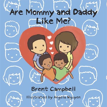 ARE MOMMY AND DADDY LIKE ME