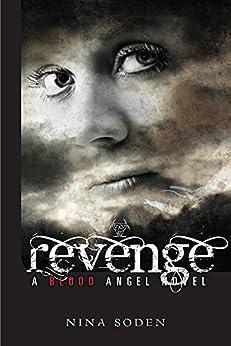 Revenge: A Blood Angel Novel by [Nina Soden]