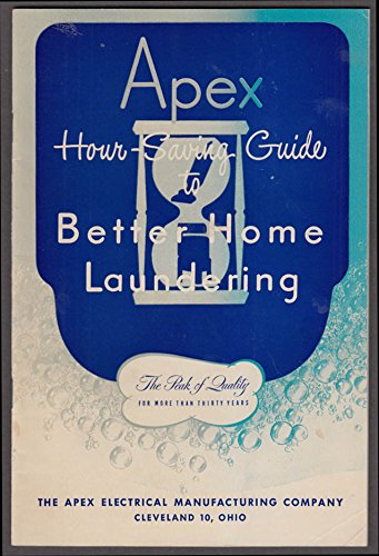- Apex Hour-Saving Guide to Better Home Laundering booklet 1946