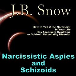 Narcissistic Aspies and Schizoids