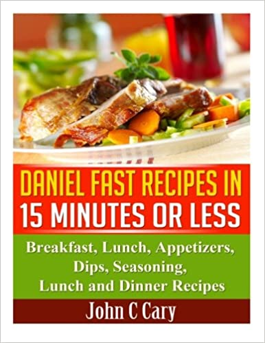 Daniel Fast Recipes In 15 Minutes Or Less Breakfast Lunch