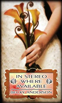 In Stereo Where Available by [Anderson, Becky]
