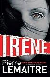 Irène: Book One of the Brigade Criminelle Trilogy (Brigade Criminelle Series)
