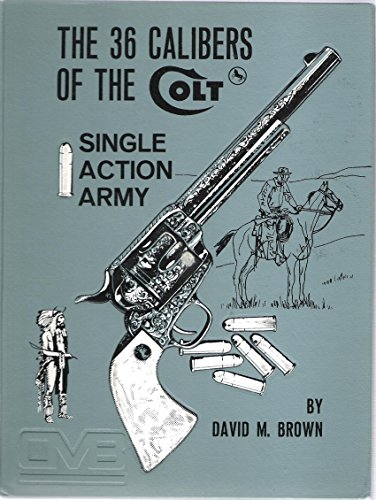 The 36 calibers of the Colt single action army,