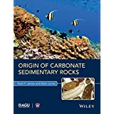 Origin of Carbonate Sedimentary Rocks (Wiley Works)
