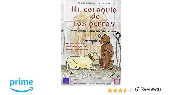 El Coloquio De Los Perros: Amazon.es: Miguel De Cervantes Saavedra: Libros