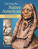 Carving the Native American, John Burke, 1565237870