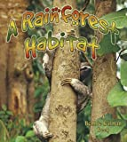 A Rainforest Habitat, Molly Aloian and Bobbie Kalman, 0778729583