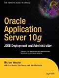 Oracle Application Server 10g: J2EE Deployment and Administration (Books for Professionals by Professionals)