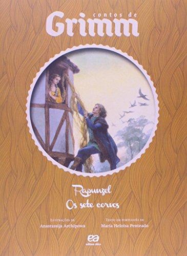 Rapunzel. Os Sete Corvos - Coleção Contos de Grimm