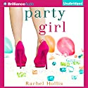 Party Girl: The Girl's Series, Book 1 Audiobook by Rachel Hollis Narrated by Rachel Hollis