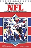 The Birth of the New NFL, Larry Felser, 1599211513