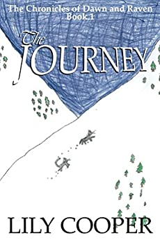 The Journey (The Chronicles of Dawn and Raven Book 1) by [Cooper, Lily]