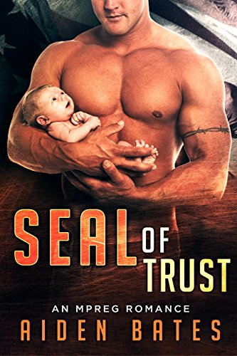 SEAL of Trust: An Mpreg Romance (SEALed With A Kiss Book 4) ()