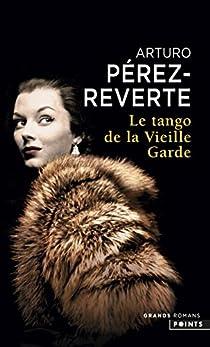 Le tango de la vieille garde par Pérez-Reverte