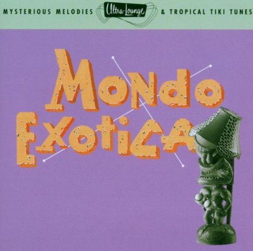 Ultra Lounge, Vol. 1: Mondo Exotica ()