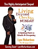 Living Beyond Check to Monday, Lynn Richardson, 0977323218