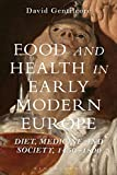 Food and Health in Early Modern Europe 1st Edition
