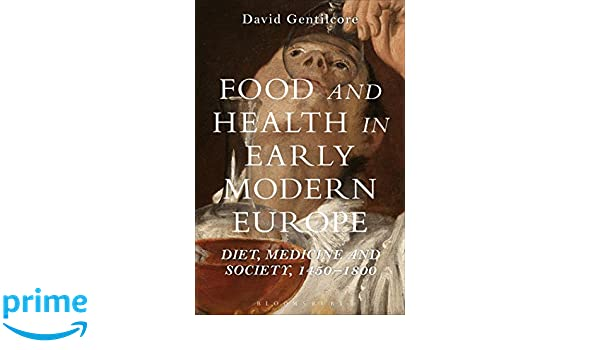 Food and health in early modern europe diet medicine and society food and health in early modern europe diet medicine and society 1450 1800 9781472534972 medicine health science books amazon fandeluxe Images