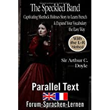 The Speckled Band Captivating Sherlock Holmes Story to Learn French &  Expand Your Vocabulary the Easy Way  - With the L-R-Method: English - French Bilingual book