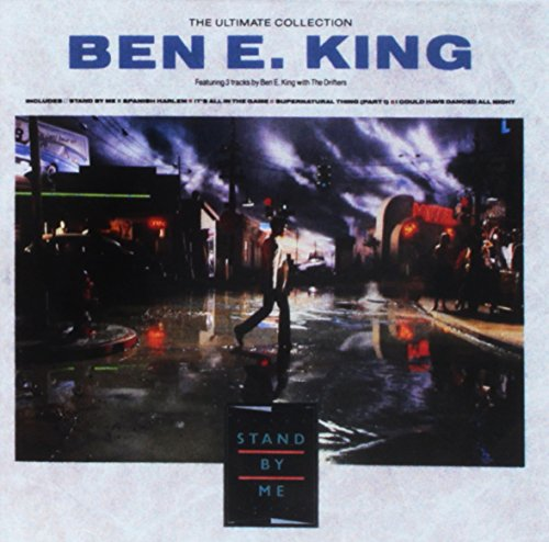 - The Ultimate Collection: Stand by Me/Best of Ben E. King/Ben E. King with the Drifters