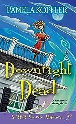 Downright Dead (A B&B Spirits Mystery)