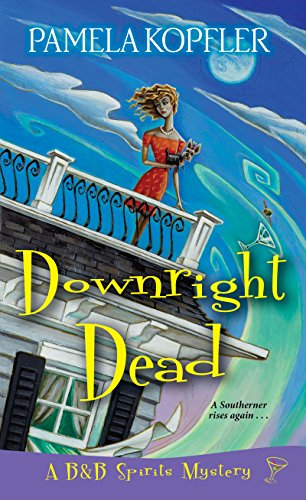(Downright Dead (A B&B Spirits Mystery Book 2))