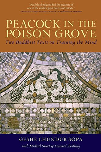 Peacock in the Poison Grove: Two Buddhist Texts on Training the Mind (English Edition)