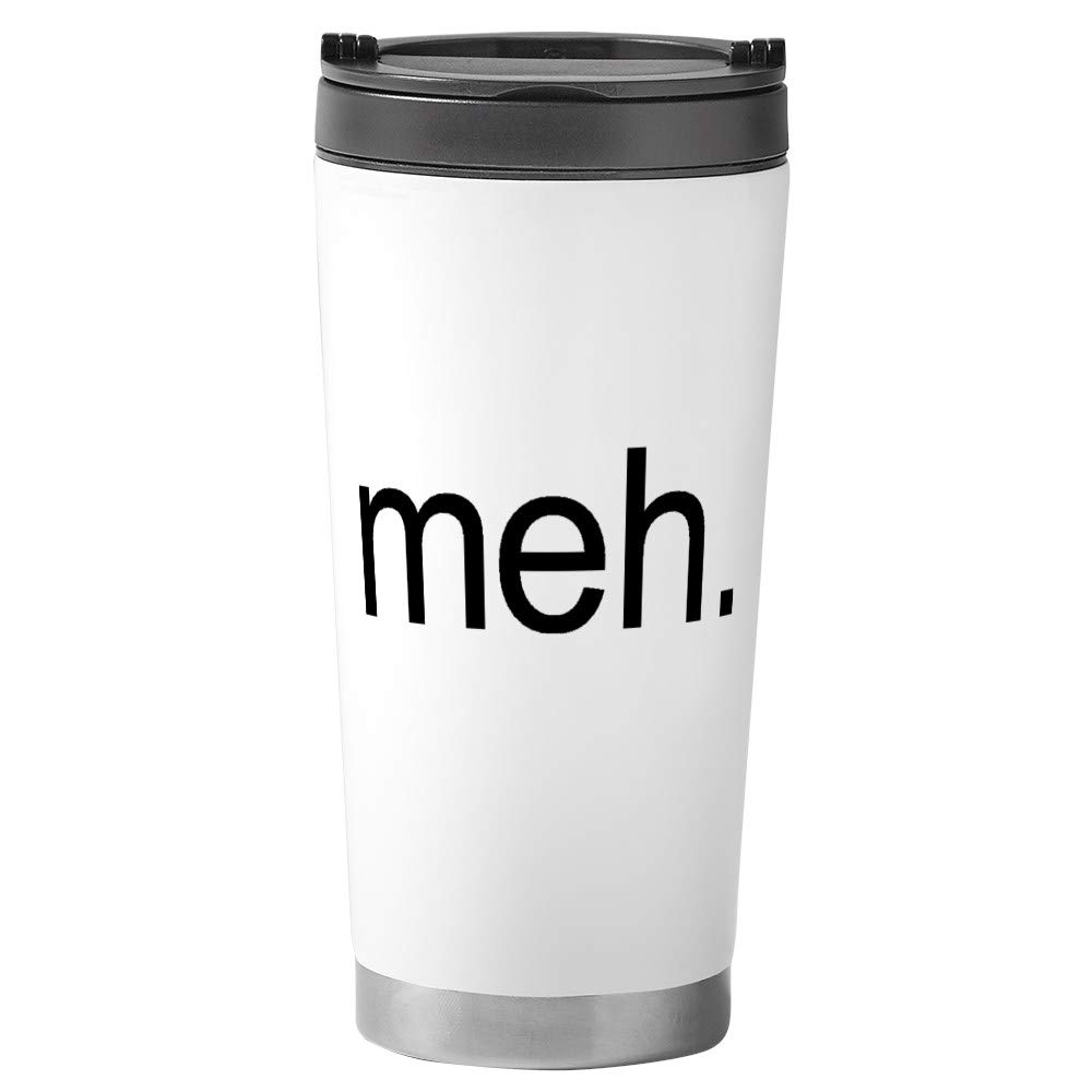 CafePress - Meh.' Stainless Steel Travel Mug - Stainless Steel Travel Mug, Insulated 16 oz. Coffee Tumbler